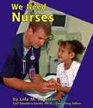 We Need Nurses (Helpers in Our Community)