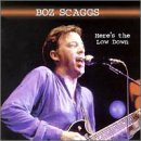 Here's the Low Down by Boz Scaggs (1998-04-28)