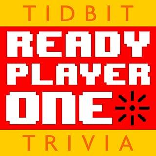 Ready Player One - Tidbit Trivia