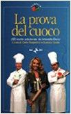 La prova del cuoco. 190 ricette selezionate da Antonella Clerici