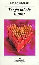 By Pedro Lemebel Tengo miedo torero (Narrativas Hispanicas) (Spanish Edition) (Primera) [Paperback]