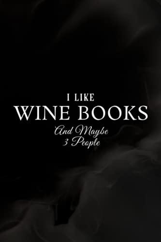 Nail Art Design Book - I like Wine Books and maybe 3 People Sommelier Book Lover Gi: A Beginners...