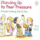 Compare Textbook Prices for Standing Up to Peer Pressure: A Guide to Being True to You Elf-Help Books for Kids  ISBN 9780870293757 by Auer, Jim,Alley, R W