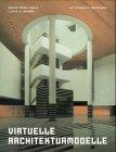 Virtuelle Architekturmodelle