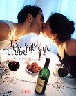 Iß und trink und liebe. Ein Kochbuch - Kathrin Otterbach
