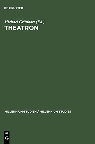 Theatron: Rhetorische Kultur in Spätantike und Mittelalter / Rhetorical Culture in Late Antiquity and the Middle Ages (Millennium-Studien / Millennium Studies, 13, Band 13)