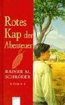 Rainer M. Schröder: Rotes Kap der Abenteuer