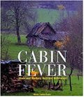 Cabin Fever: Sheds and Shelters, Huts and Hideaways