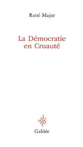 La Démocratie en Cruauté