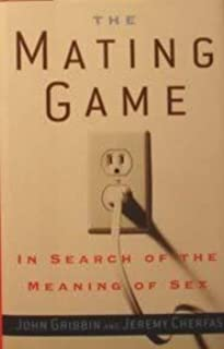 The Mating Game: In Search Of The Meaning Of Sex