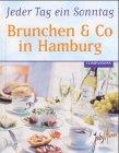 Jeder Tag ein Sonntag, Brunchen & Co in Hamburg - Sannah Koch