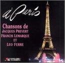 A Paris: Chansons de Jacques Prevert, Francis Lemarque et Leo Ferre