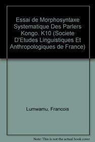 Essai de Morphosyntaxe Systematique Des Parlers Kongo. K10