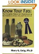 Know Your Fats : The Complete Primer by Dr. Mary G. Enig