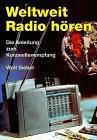 Weltweit Radio hören. Die Anleitung zum Kurzwellenempfang