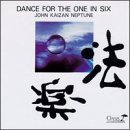 Dance For The One In Six by John Kaizan Neptune (1996-01-23)