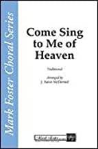 Come, Sing to Me of Heaven TTBB SHEET MUSIC