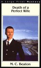 Death of a Perfect Wife (Hamish Macbeth Mysteri... [Large Print] 0783882130 Book Cover