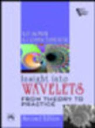 Insight Into Wavelets: From Theory to Practice