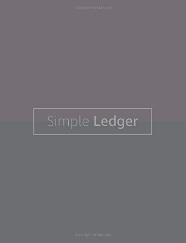 Simple Ledger: Income & Expense Log Book | Simple Accounting Ledger Sheets for Small Business or Personal Finance Record Keeping | 7.44 x 9.69 in