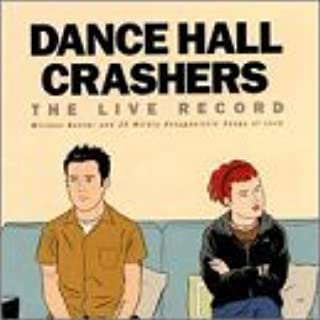 Live Record: Witless Banter & 25 Midly Antoginisti by Dance Hall Crashers