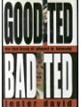 Good Ted, Bad Ted: The Two Faces of Edward M. Kennedy