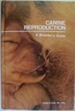 Canine Reproduction: A Breeder's Guide
