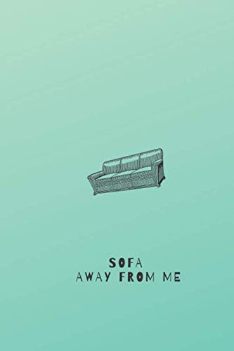 Sofa Away From Me.: Funny Journal Notebook (110 Pages, Blank, Lined 6 x 9)