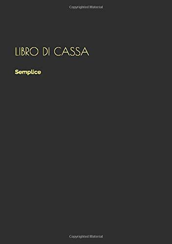 Libro Di Cassa Semplice: Libro Mastro | Entrate - Uscite | 99 pagine | DIM A5