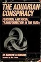 Aquarian Conspiracy: Personal and Social Transformation in Our Time by Robert W. Harris (1-Sep-1987) Hardcover