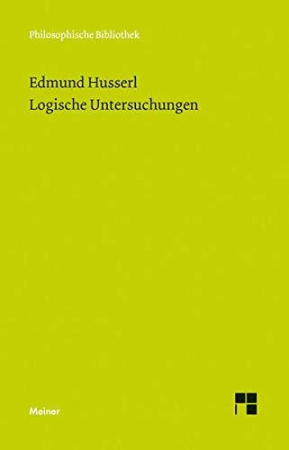 Logische Untersuchungen (Philosophische Bibliothek)