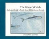 The Printer's Catch: An Artist's Guide to Pacific Coast Edible Marine Animals by Christopher Dewees (1996-03-11)