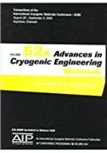 Advances in Cryogenic Engineering: Transactions of the International Cryogenic Materials Conference - ICMC, Volume 52 (AIP Conference Proceedings / Materials Physics and Applications)