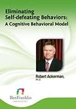 Eliminating Self-defeating Behaviors: A Cognitive Behavioral Model