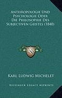 Anthropologie Und Psychologie Oder Die Philosophie Des Subjectiven Geistes (1840)