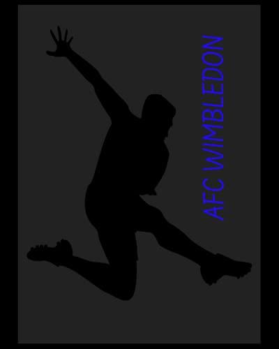 AFC Wimbledon: 4 Year Diary, AFC Wimbledon FC Personal Journal, AFC Wimbledon Football Club, AFC Wimbledon FC Diary, AFC Wimbledon FC Planner, AFC Wimbledon FC