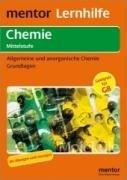 mentor Lernhilfe: Chemie Mittelstufe: Allgemeine und anorganische Chemie. Grundlagen