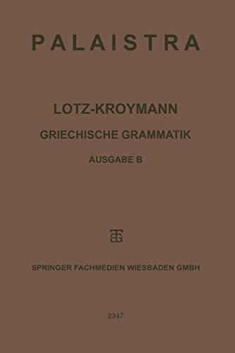 Griechische Grammatik: Formenlehre / Satzlehre (German Edition)