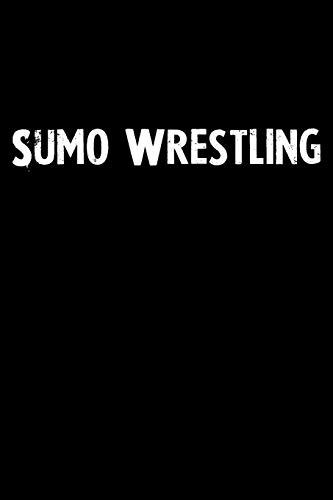 Sumo Wrestling: Blank Lined Notebook Journal Gift Idea