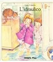 L'Idraulico (Language - Italian - Board Books) (Italian Edition)