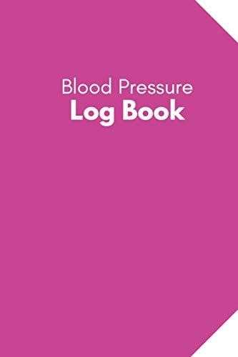 Blood Pressure Log Book: Blood Pressure Diary | Daily Monitor Book | 6x9 inches, 54 pages | Gift Idea For Women