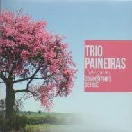 Trio Paineiras Interpreta Compositores de Hoje [CD]