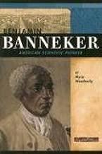 Benjamin Banneker: American Scientific Pioneer (Signature Lives: Revolutionary War Era)