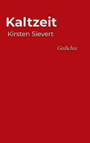 Kaltzeit: Gedichte