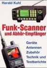 Funk-Scanner und Abhör-Empfänger. Geräte, Antennen, Zubehör, Technik und Testberichte