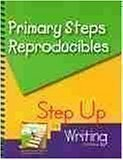 Primary Steps: Reproducibles for K-2 Teachers Step Up to Writing Publication