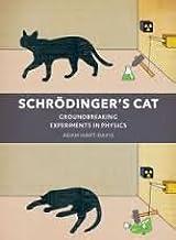 Schrodinger's Cat: Groundbreaking Experiments in Physics