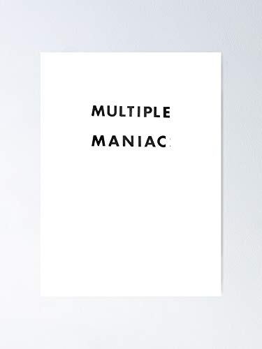 Multiple Maniac Poster 11.7x16.5 Inch Frame Board for Office Decor, Best Gift Dad Mom Grandmother and Your Friends