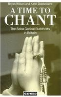 A Time to Chant: The Soka Gakkai Buddhists in Britain (Clarendon Paperbacks)