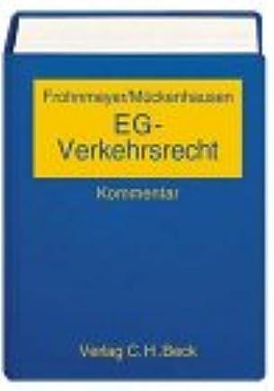 EG-Verkehrsrecht: Binnenmarkt, Sozialrecht, Umweltrecht, Verkehrssicherheit, Transeuropäische Netze, EG-Außenbeziehungen im Verkehr - Rechtsstand: Dezember 2003